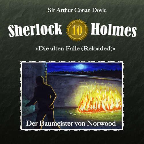 Hoerbuch Sherlock Holmes, Die alten Fälle (Reloaded), Fall 10: Der Baumeister von Norwood - Arthur Conan Doyle - Christian Rode