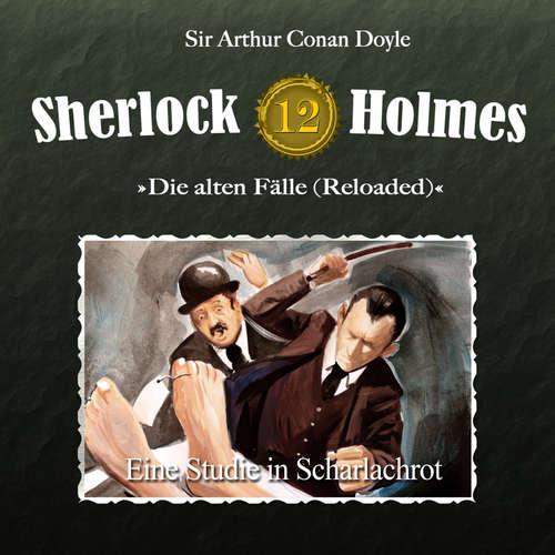 Hoerbuch Sherlock Holmes, Die alten Fälle (Reloaded), Fall 12: Eine Studie in Scharlachrot - Arthur Conan Doyle - Christian Rode