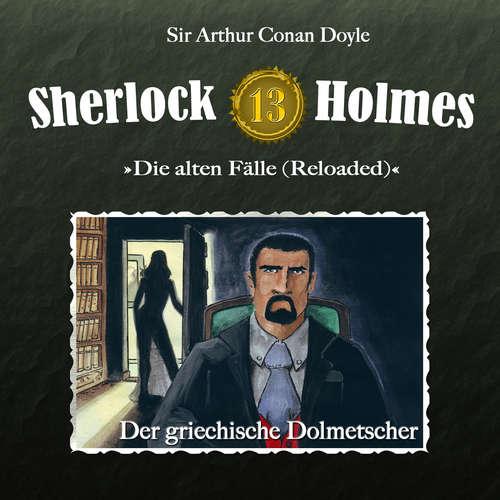 Hoerbuch Sherlock Holmes, Die alten Fälle (Reloaded), Fall 13: Der griechische Dolmetscher - Arthur Conan Doyle - Christian Rode