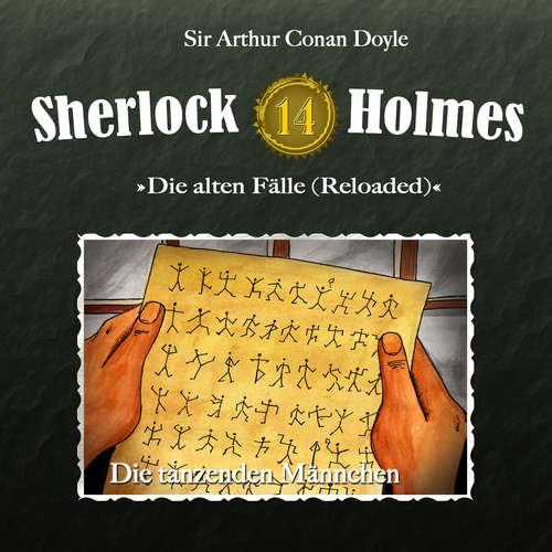 Hoerbuch Sherlock Holmes, Die alten Fälle (Reloaded), Fall 14: Die tanzenden Männchen - Arthur Conan Doyle - Christian Rode