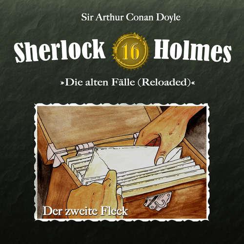 Hoerbuch Sherlock Holmes, Die alten Fälle (Reloaded), Fall 16: Der zweite Fleck - Arthur Conan Doyle - Christian Rode