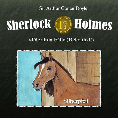 Hoerbuch Sherlock Holmes, Die alten Fälle (Reloaded), Fall 17: Silberpfeil - Arthur Conan Doyle - Christian Rode