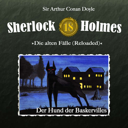 Hoerbuch Sherlock Holmes, Die alten Fälle (Reloaded), Fall 18: Der Hund der Baskervilles - Arthur Conan Doyle - Christian Rode