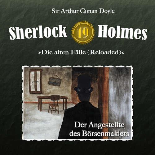 Hoerbuch Sherlock Holmes, Die alten Fälle (Reloaded), Fall 19: Der Angestellte des Börsenmaklers - Arthur Conan Doyle - Christian Rode
