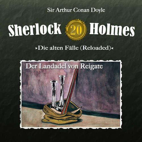 Hoerbuch Sherlock Holmes, Die alten Fälle (Reloaded), Fall 20: Der Landadel von Reigate - Arthur Conan Doyle - Christian Rode