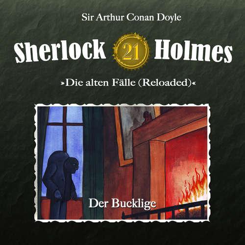 Hoerbuch Sherlock Holmes, Die alten Fälle (Reloaded), Fall 21: Der Bucklige - Arthur Conan Doyle - Christian Rode