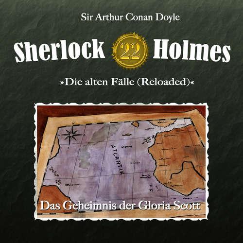 Hoerbuch Sherlock Holmes, Die alten Fälle (Reloaded), Fall 22: Das Geheimnis der Gloria Scott - Arthur Conan Doyle - Christian Rode