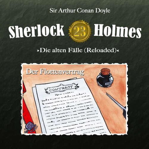 Hoerbuch Sherlock Holmes, Die alten Fälle (Reloaded), Fall 23: Der Flottenvertrag - Arthur Conan Doyle - Christian Rode