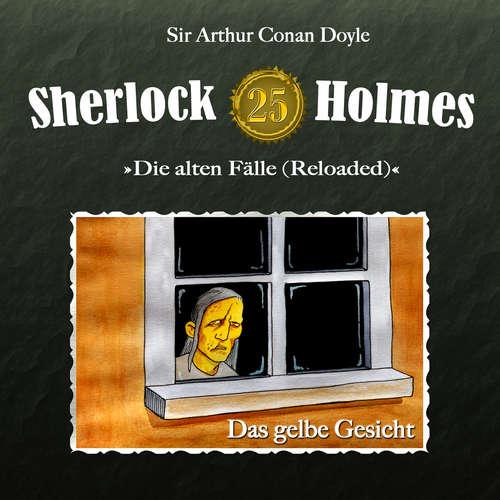 Hoerbuch Sherlock Holmes, Die alten Fälle (Reloaded), Fall 25: Das gelbe Gesicht - Arthur Conan Doyle - Christian Rode