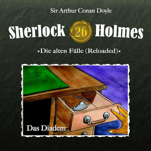Hoerbuch Sherlock Holmes, Die alten Fälle (Reloaded), Fall 26: Das Diadem - Arthur Conan Doyle - Christian Rode