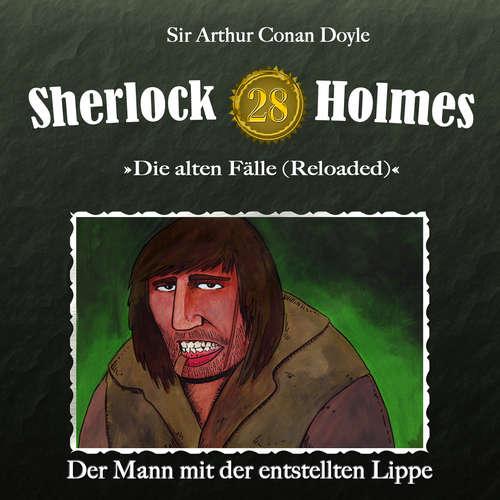 Hoerbuch Sherlock Holmes, Die alten Fälle (Reloaded), Fall 28: Der Mann mit der entstellten Lippe - Arthur Conan Doyle - Christian Rode