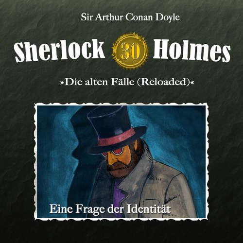 Hoerbuch Sherlock Holmes, Die alten Fälle (Reloaded), Fall 30: Eine Frage der Identität - Arthur Conan Doyle - Christian Rode