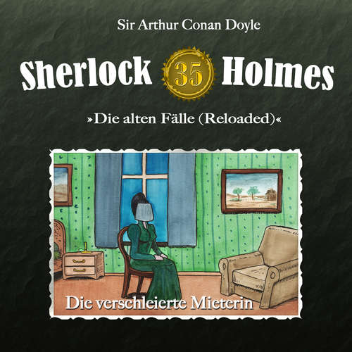 Hoerbuch Sherlock Holmes, Die alten Fälle (Reloaded), Fall 35: Die verschleierte Mieterin - Arthur Conan Doyle - Christian Rode