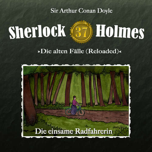 Hoerbuch Sherlock Holmes, Die alten Fälle (Reloaded), Fall 37: Die einsame Radfahrerin - Arthur Conan Doyle - Christian Rode