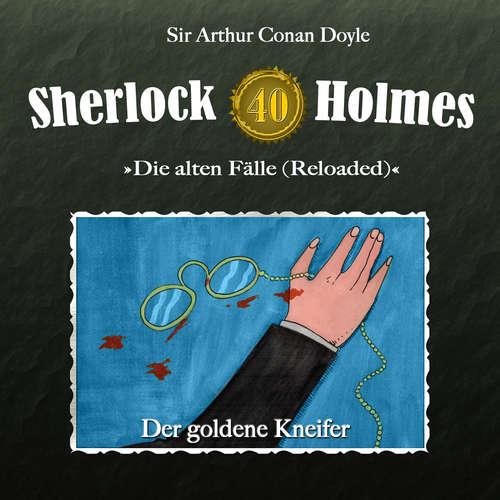 Hoerbuch Sherlock Holmes, Die alten Fälle (Reloaded), Fall 40: Der goldene Kneifer - Arthur Conan Doyle - Christian Rode