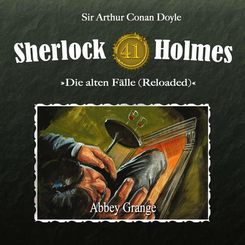 Hoerbuch Sherlock Holmes, Die alten Fälle (Reloaded), Fall 41: Abbey Grange - Arthur Conan Doyle - Christian Rode