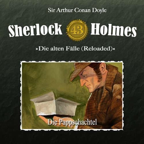 Hoerbuch Sherlock Holmes, Die alten Fälle (Reloaded), Fall 43: Die Pappschachtel - Arthur Conan Doyle - Christian Rode