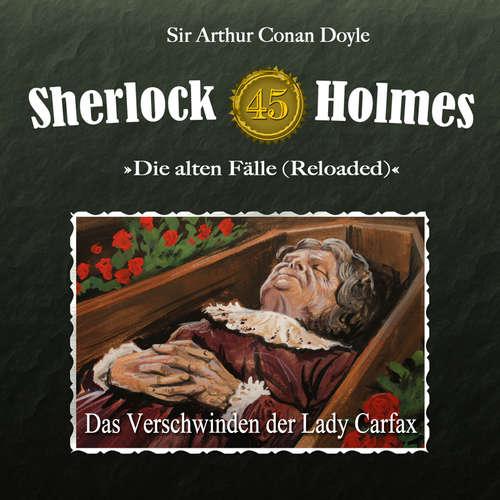Hoerbuch Sherlock Holmes, Die alten Fälle (Reloaded), Fall 45: Das Verschwinden der Lady Carfax - Arthur Conan Doyle - Christian Rode