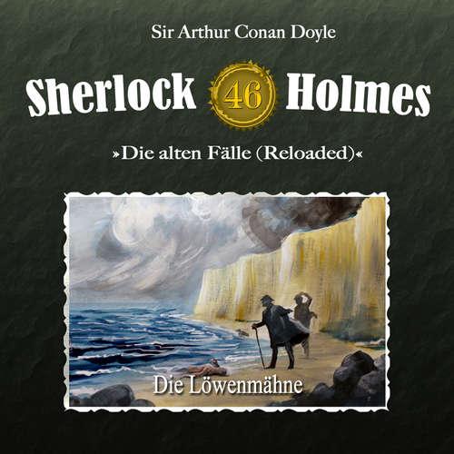 Hoerbuch Sherlock Holmes, Die alten Fälle (Reloaded), Fall 46: Die Löwenmähne - Arthur Conan Doyle - Christian Rode
