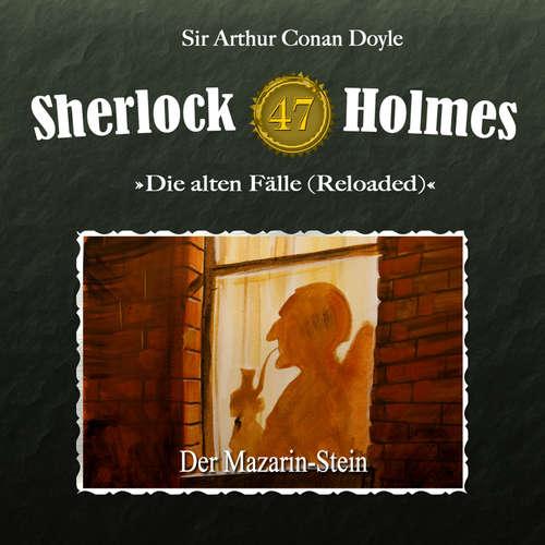 Hoerbuch Sherlock Holmes, Die alten Fälle (Reloaded), Fall 47: Der Mazarin-Stein - Arthur Conan Doyle - Christian Rode