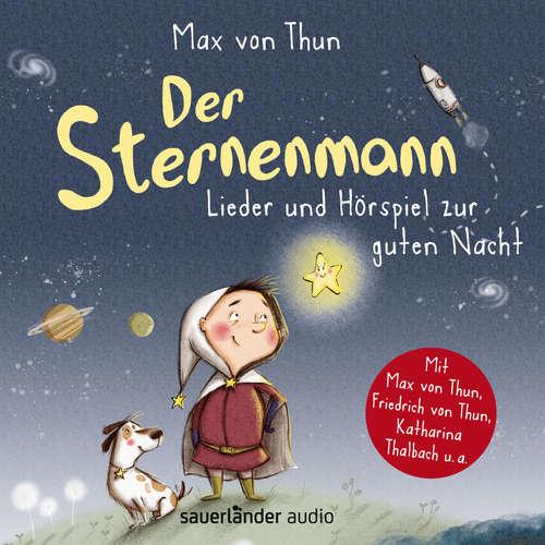 Hoerbuch Der Sternenmann - Lieder und Hörspiel zur guten Nacht (Musik und Hörspiel) - Max von Thun - Max von Thun