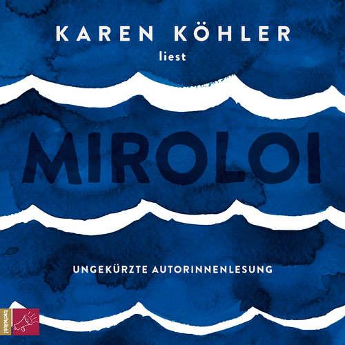 Hoerbuch Miroloi - Karen Köhler - Karen Köhler