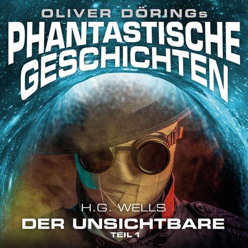 Hoerbuch Phantastische Geschichten, Der Unsichtbare, Teil 1 - Oliver Döring - Asad Schwarz
