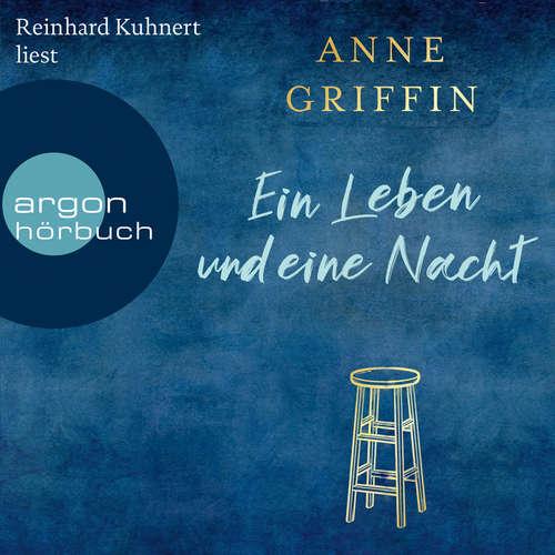 Hoerbuch Ein Leben und eine Nacht - Anne Griffin - Reinhard Kuhnert