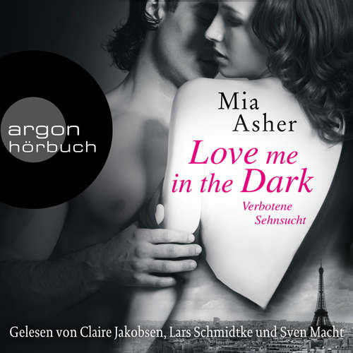 Hoerbuch Love Me in the Dark - Verbotene Sehnsucht - Mia Asher - Claire Jakobsen