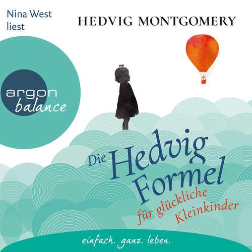 Hoerbuch Die Hedvig-Formel für glückliche Kleinkinder - Hedvig Montgomery - Nina West