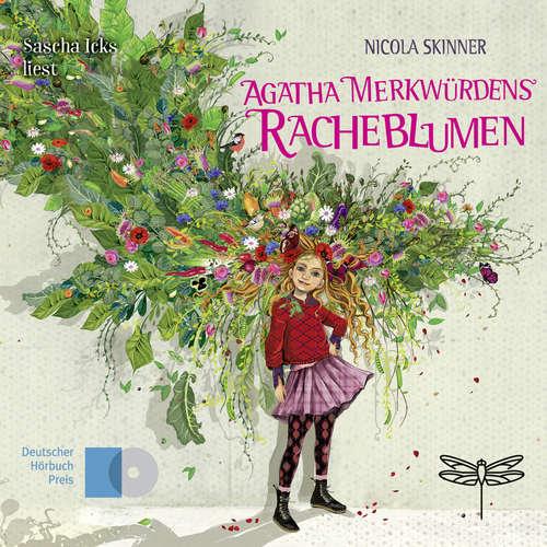 Hoerbuch Agatha Merkwürdens Racheblumen - Nicola Skinner - Sascha Icks