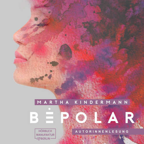 Hoerbuch BePolarTrilogie 1 - BePolar, Band 1 - Martha Kindermann - Martha Kindermann
