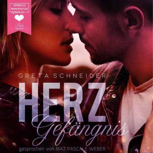 Hoerbuch Herzgefängnis - Herzgefängnis - Herzgefängnis, Band 1, Band 1 - Greta Schneider - Maj Pascale Weber
