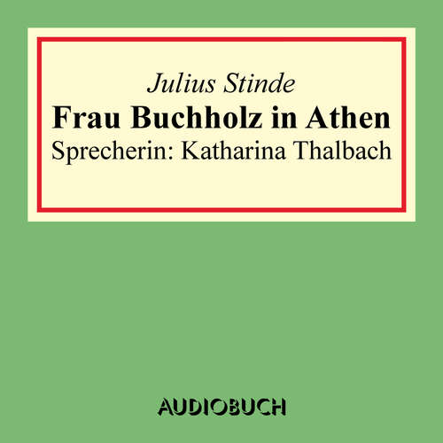 Hoerbuch Frau Buchholz in Athen - Julius Stinde - Katharina Thalbach