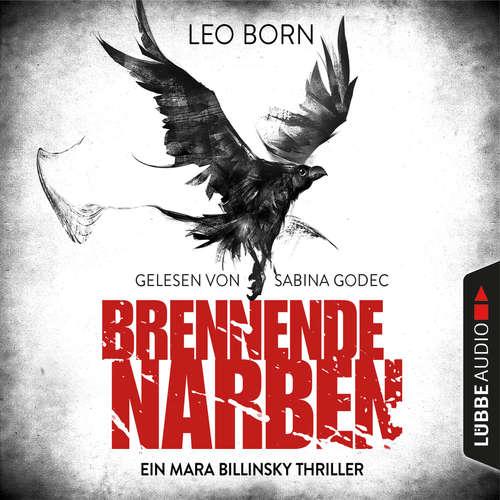 Hoerbuch Brennende Narben - Ein Fall für Mara Billinsky 3 - Leo Born - Sabina Godec