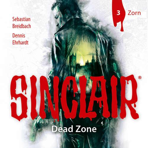 Sinclair, Staffel 1: Dead Zone, Folge 3: Zorn