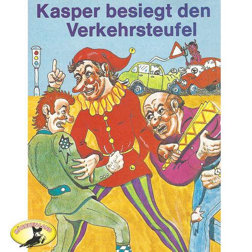 Hoerbuch Kasperle ist wieder da, Folge 8: Kasper besiegt den Verkehrsteufel - Gerd von Haßler - Gerd von Haßler