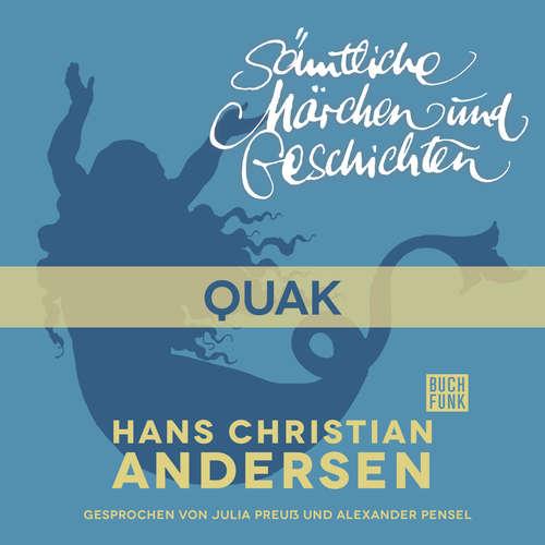 Hoerbuch H. C. Andersen: Sämtliche Märchen und Geschichten, Quak - Hans Christian Andersen - Julia Preuß