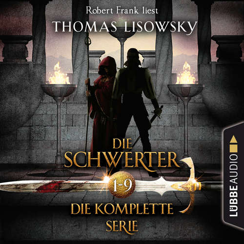 Hoerbuch Die Schwerter - Die High-Fantasy-Reihe, Sammelband 1-9 - Thomas Lisowsky - Robert Frank