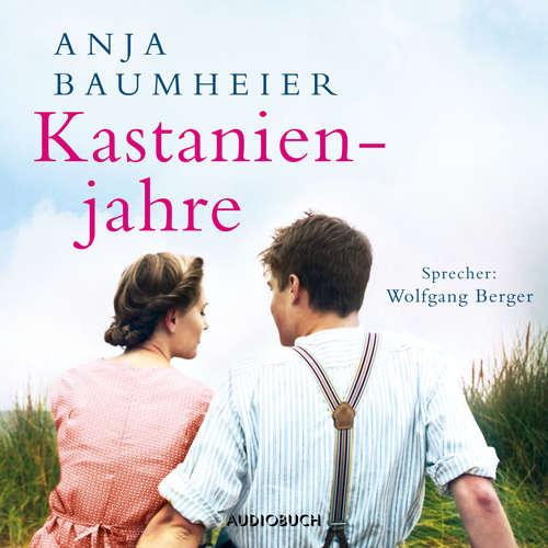 Hoerbuch Kastanienjahre - Anja Baumheier - Wolfgang Berger
