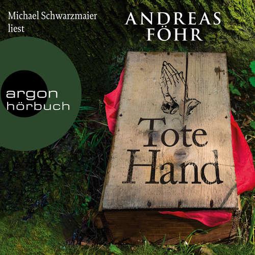 Hoerbuch Tote Hand - Geschichten (Autorisierte Lesefassung) - Andreas Föhr - Michael Schwarzmaier