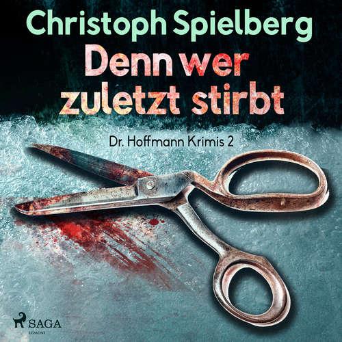 Denn wer zuletzt stirbt - Dr. Hoffmann Krimis 2