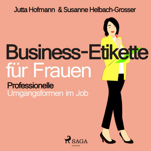 Business-Etikette für Frauen - Professionelle Umgangsformen im Job
