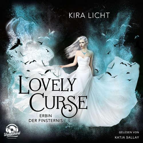 Hoerbuch Erbin der Finsternis - Lovely Curse, Band 1 - Kira Licht - Katja Sallay