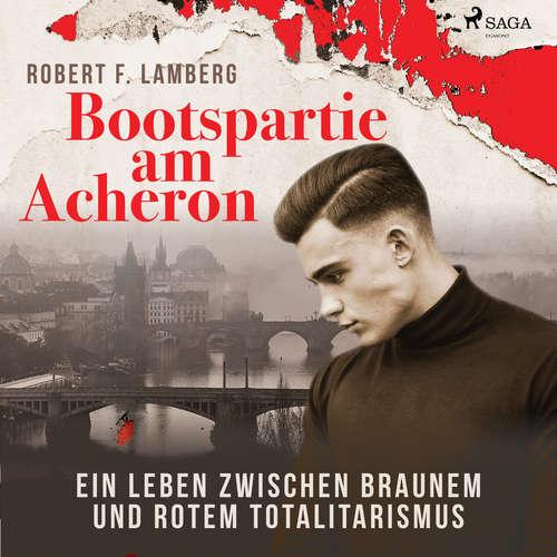 Bootspartie am Acheron - Ein Leben zwischen braunem und rotem Totalitarismus