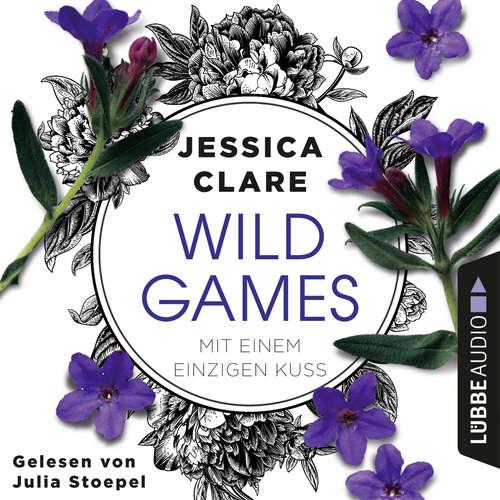 Mit einem einzigen Kuss - Wild-Games-Reihe, Teil 2