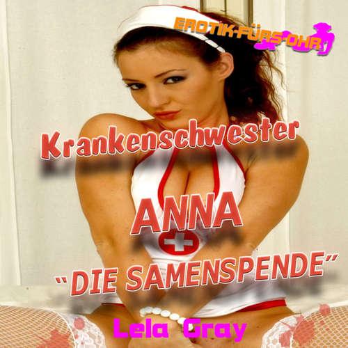 Hoerbuch Erotik für's Ohr, Krankenschwester Anna - Die Samenspende - Lela Gray - C.M. Diletto