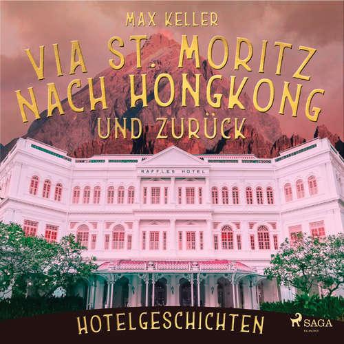 Via St. Moritz nach Hongkong und zurück - Hotelgeschichten