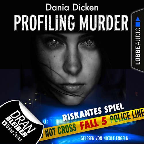 Laurie Walsh - Profiling Murder, Folge 5: Riskantes Spiel