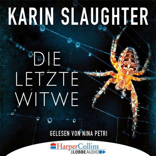 Hoerbuch Die letzte Witwe - Georgia-Reihe, Teil 7 - Karin Slaughter - Nina Petri
